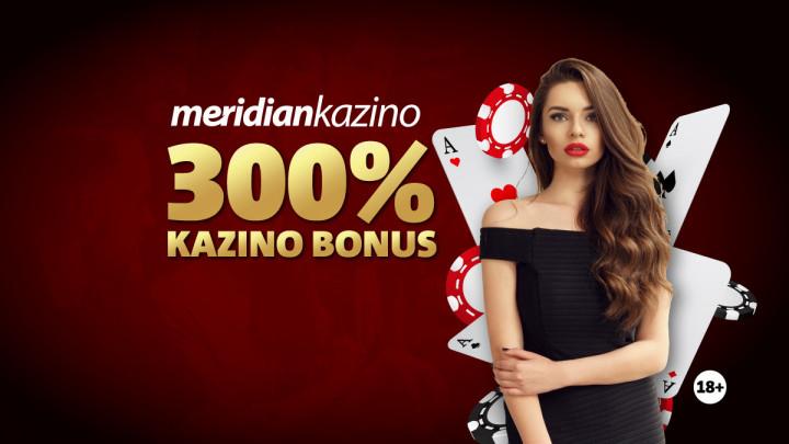 Meridianova ponuda o kojoj se priča: Za nove igrače čak 300% kazino bonusa